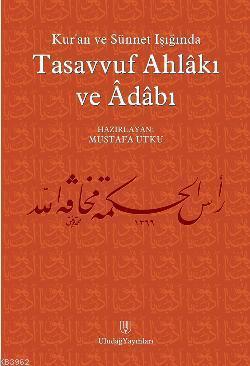 Kur'an ve Sünnet Işığında| Tasavvuf Ahlakı ve Adabı