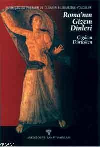 Roma'nın Gizem Dinleri; Antik Çağda Yaşamın ve Ölümün Bilinmezine Yolculuk