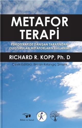 Metafor Terapi; Psikoterapide Danışan Tarafından Oluşturulan Metaforların Kullanımı