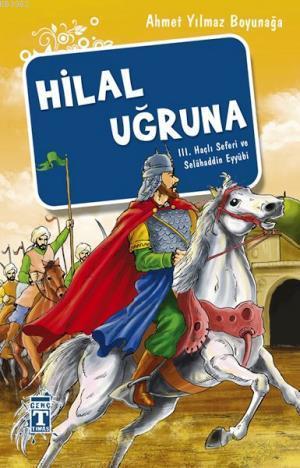 Hilal Uğruna - III. Haçlı Seferi ve Selâhaddin Eyyübi