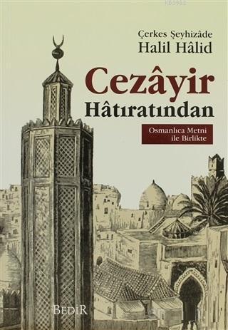Cezayir Hatıratından  Osmanlıca Metni İle Bİrlikte