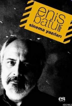 Enis Batur'dan Sinema Yazıları