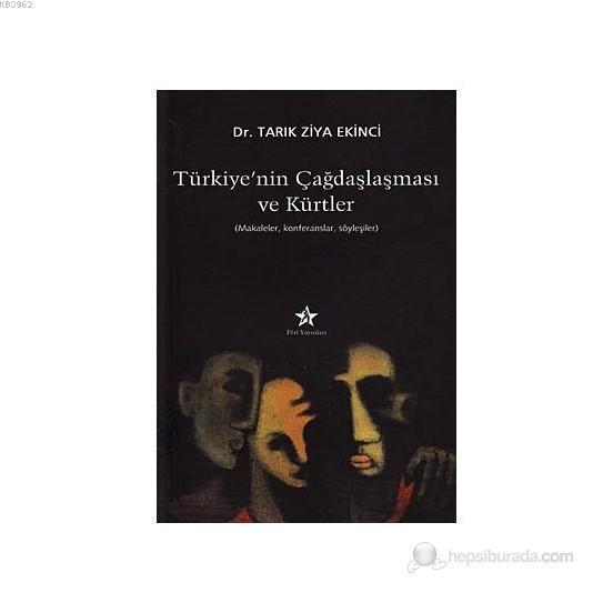Türkiye'nin Çağdaşlaşması ve Kürtler Makaleler, Konferanslar, Söyleşiler