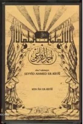 Ebu'l-alemeyn Seyyid Ahmed Er-Rifai (Kutulu)
