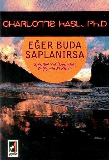 Eğer Buda Saplanırsa; Spiritüel Yol Üzerindeki Değişimin El Kitabı