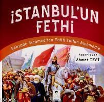 İstanbul'un Fethi; Şehzade Mehmed'den Fatih Sultan Mehmed'e