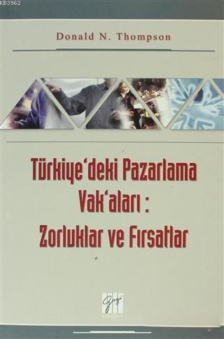 Türkiye'deki Pazarlama Vak'aları: Zorluklar ve Fırsatlar