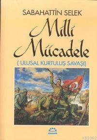 Milli Mücadele (2 Cilt, Takım); Ulusal Kurtuluş Savaşı