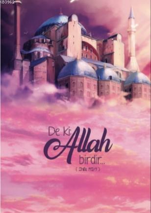 Deki: Alllah Birdir (İhlas 112/1); Not Defterim