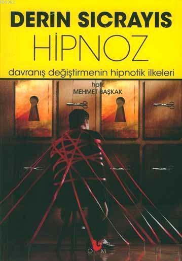 Derin Sıçrayış Hipnoz; Davranış Değiştirmenin Hipnotik İlkeleri