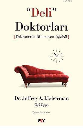 Deli Doktorları; Psikiyatrinin Bilinmeyen Öyküsü