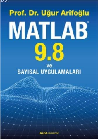 Matlab 9. 8 ve Sayısal Uygulamaları