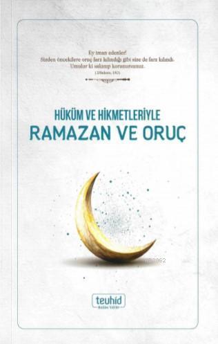 Hüküm ve Hikmetleriyle Ramazan ve Oruç