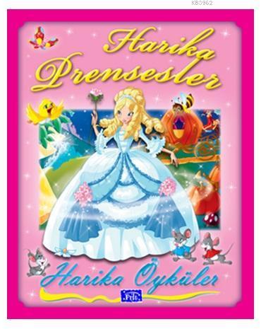 Harika Öyküler : Harika Prensesler