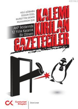 Kalemi Kırılan Gazeteciler; AKP İktidarında 12 Yıllık Karanlık Bir Dönem