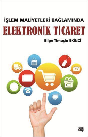 İşlem Maliyetleri Bağlamında Elektronik Ticaret