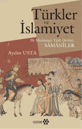 Türkler ve İslamiyet; İlk Müslüman Türk Devleti Samaniler