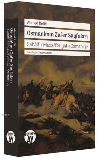 Osmanlının Zafer Sayfaları; Sahâif-i Muzafferiyât-ı Osmaniye
