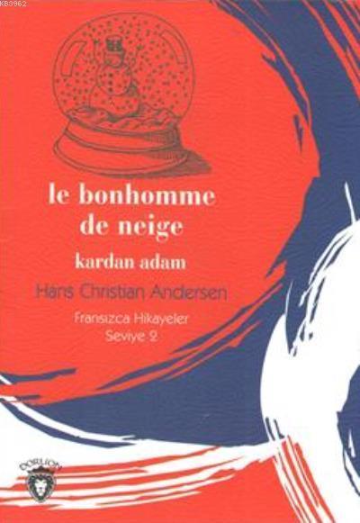 Kardan Adam; Fransızca Hikayeler Seviye 2