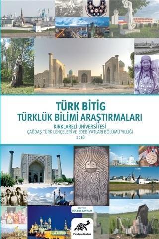 Türk Bitig Türklük Bilimi Araştırmaları Kırklareli Üniversitesi Çağdaş Türk Lehçeleri ve Edebiyatları Bölümü Yıllığı 2018