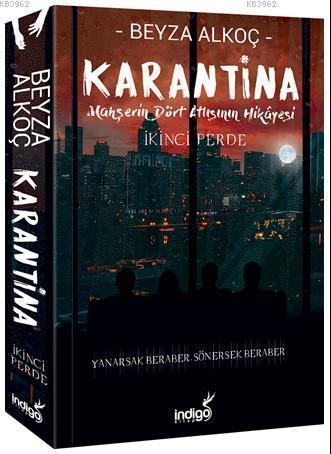 Karantina - Mahşerin Dört Atlısının Hikayesi; İkinci Perde