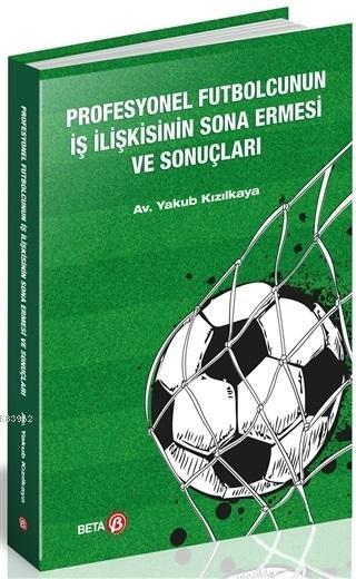 Profesyonel Futbolcunun İş İlişkisinin Sona Ermesi ve Sonuçları