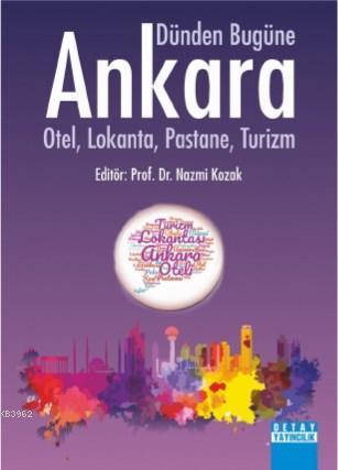Dünden Bugüne Ankara; Otel, Lokanta, Pastane, Turizm