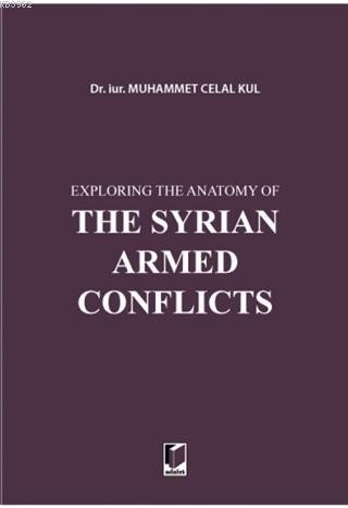 Exploring the Anatomy of The Syrian Armed Conflicts