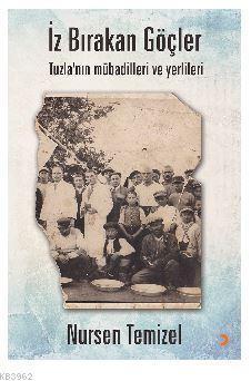 İz Bırakan Göçler; Tuzla'nın mübadilleri ve yerlileri