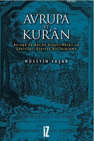 Avrupa ve Kur'an; Avrupa'da Kur'an Araştırmaları ve Çevirileri Üzerine Bir İnceleme