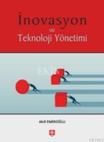 İnovasyon ve Teknoloji Yönetimi - Akif Emiroğlu