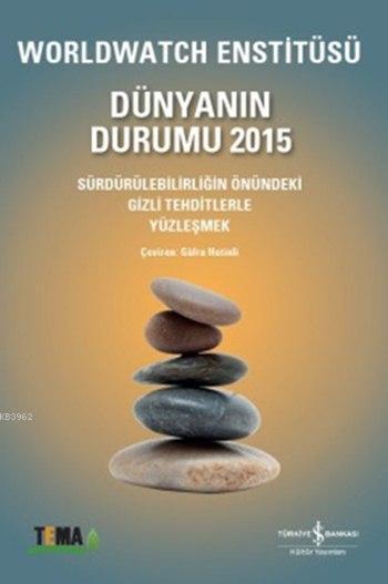 Dünyanın Durumu 2015; Sürdürülebilirliğin Önündeki Gizli Tehditlerle Yüzleşmek