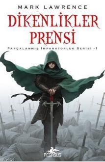 Dikenlikler Prensi; Parçalanmış İmparatorluk Serisi - 1