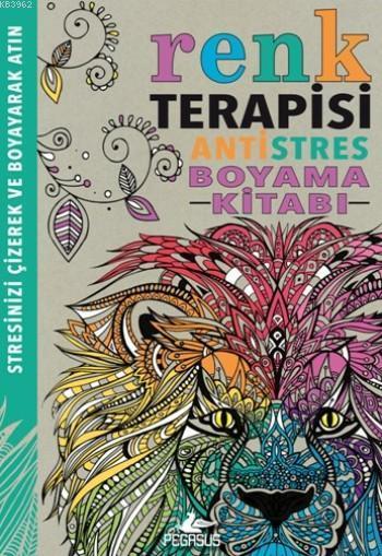 Renk Terapisi; Antistres Boyama Kitabı