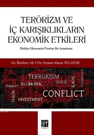 Terörizm ve İç Karışıklıkların Ekonomik Etkileri; Türkiye Ekonomisi Üzerine Bir Araştırma