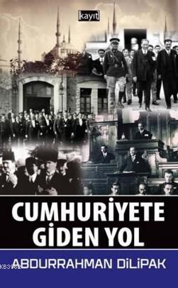 Cumhuriyete Giden Yol
