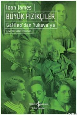 Büyük Fizikçiler; Galileodan Yukavaya