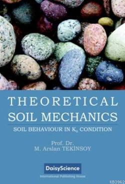 Theoretical Soil Mechanics; Soil Behaviour in K0 Condition