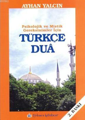Psikolojik ve Mistik Gereksinimler İçin Türkçe Dua
