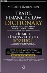 Trade, Finance And Law Dictionary; Ticaret Finans ve Hukuk Sözlüğü
