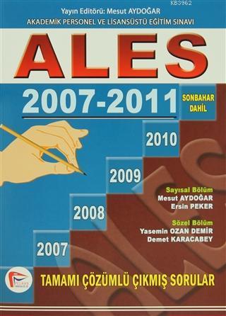 ALES 2007-2011 Tamamı Çözümlü Çıkmış Sorular; Sonbahar Dahil