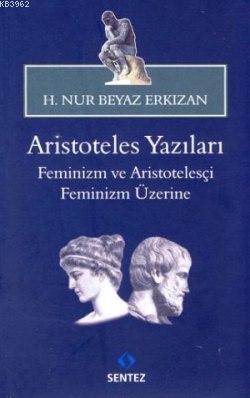Aristoteles Yazıları -Feminizm ve Aristotelesçi Feminizm Üzerine
