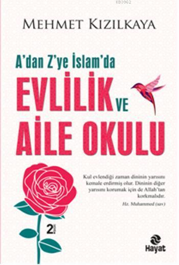 A'dan Z'ye İslam'da Evlilik Ve Aile Okulu