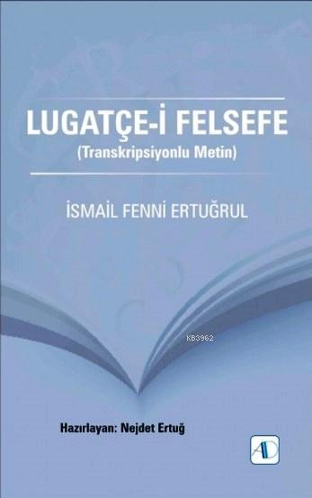 Lugatçe-i Felsefe; Transkripsiyonlu Metin
