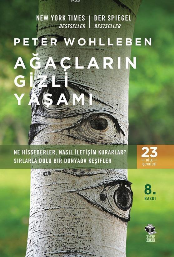 Ağaçların Gizli Yaşamı; Ne Hissederler, Nasıl İletişim Kurarlar? - Sırlarla Dolu Bir Dünyada Keşifler