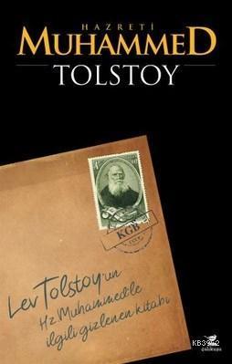 Hz. Muhammed - Gizlenen Kitap; Tolstoy'un İslam Peygamberi İle İlgili Kayıp Risalesi