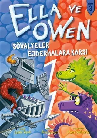 Ella ve Owen 3 - Şövalyeler Ejderhalara Karşı (Ciltli)