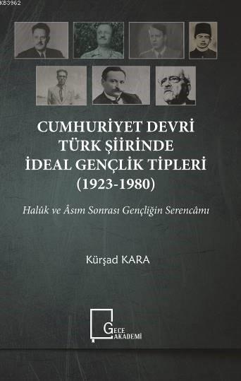 Cumhuriyet Devri Türk Şiirinde İdeal Gençlik Tipleri (1923-1980)