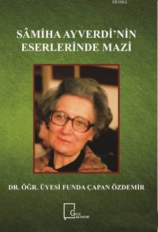 Samiha Ayverdi'nin Eserlerinde Mazi