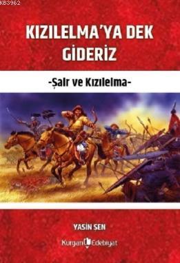 Kızılelma'ya Dek Gideriz; Şair ve Kızılelma